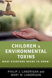 Children & Environmental Toxins: What Everyone Needs to Know