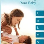 Calms: A Guide to Soothing Your Baby